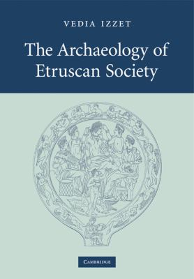 Archaeology of Etruscan Society   2011 9780521300605 Front Cover