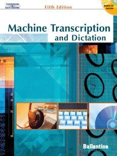 Machine Transcription and Dictation  5th 2005 (Revised) 9780538438605 Front Cover