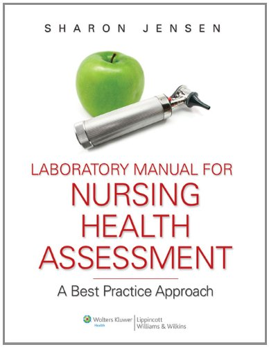 Laboratory Manual for Nursing Health Assessment A Best Practice Approach  2010 (Lab Manual) 9780781780605 Front Cover