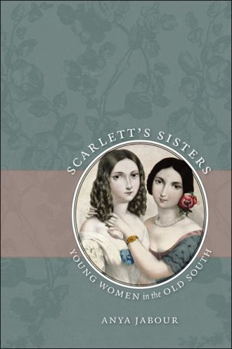 Scarlett's Sisters Young Women in the Old South  2009 edition cover