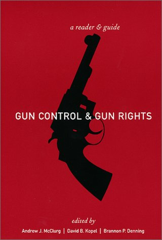 Gun Control and Gun Rights A Reader and Guide  2002 edition cover
