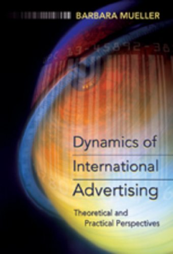 Dynamics of International Advertising Theoretical and Practical Perspectives 2nd 2006 (Revised) edition cover