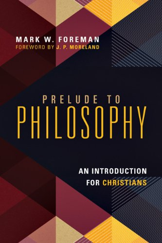 Prelude to Philosophy An Introduction for Christians  2014 edition cover