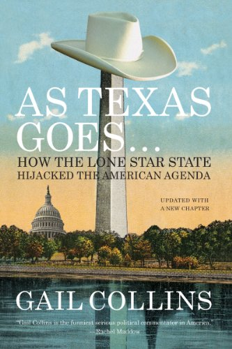 As Texas Goes... How the Lone Star State Hijacked the American Agenda N/A edition cover