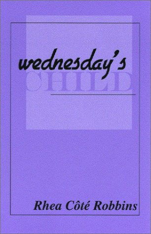 Wednesday's Child  2nd 2001 (Revised) 9780966853605 Front Cover