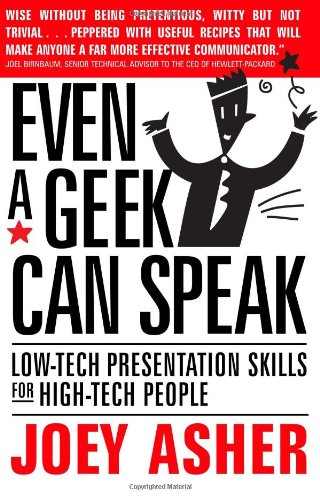 Even a Geek Can Speak : Low-tech Presentation Skills for High-Tech People  2001 edition cover