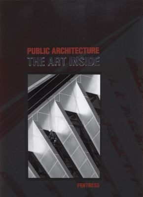 Public Architecture The Art Inside  2010 9780982622605 Front Cover