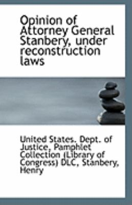 Opinion of Attorney General Stanbery, under Reconstruction Laws  N/A 9781113289605 Front Cover