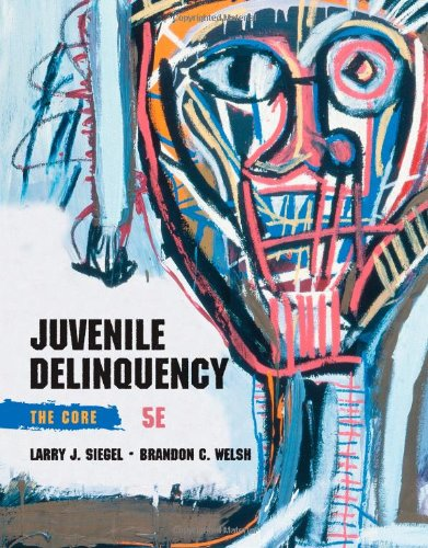 Juvenile Delinquency The Core 5th 2014 9781285067605 Front Cover