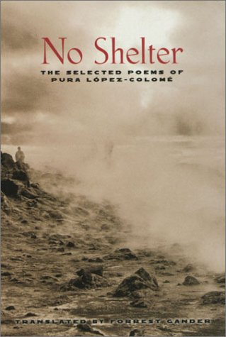 No Shelter The Selected Poems of Pura L�pez-Colom�  2002 9781555973605 Front Cover