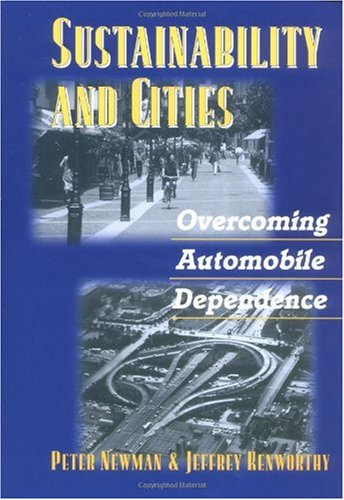 Sustainability and Cities Overcoming Automobile Dependence 2nd 1999 9781559636605 Front Cover