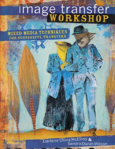 Image Transfer Workshop Mixed-Media Techniques for Successful Transfers  2009 edition cover
