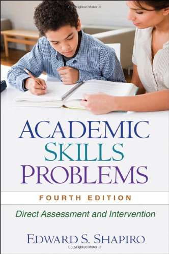 Academic Skills Problems, Fourth Edition Direct Assessment and Intervention 4th 2011 (Revised) edition cover