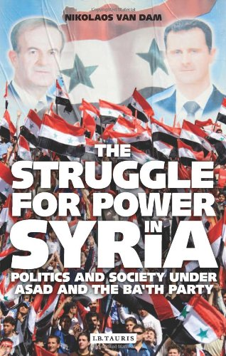 Struggle for Power in Syria Politics and Society under Asad and the Ba'th Party 4th 2011 (Revised) edition cover