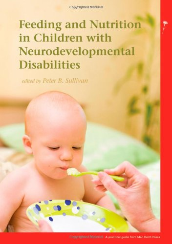 Feeding and Nutrition in Children with Neurodevelopmental Disability   2009 9781898683605 Front Cover