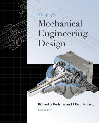 Shigley's Mechanical Engineering Design  8th 2008 (Revised) edition cover