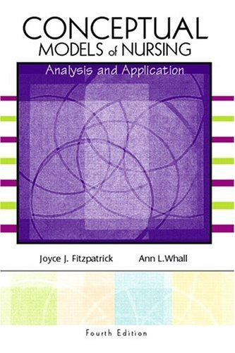 Conceptual Models of Nursing Analysis and Application 4th 2005 edition cover