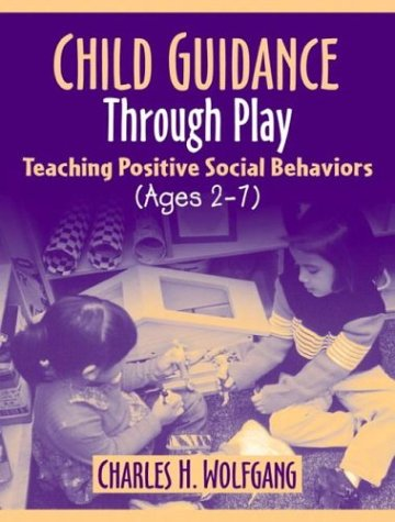 Child Guidance Through Play Teaching Positive Social Behaviors (Ages 2 - 7)  2004 edition cover