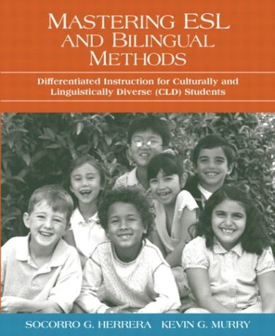Mastering ESL and Bilingual Methods Differentiated Instruction for Culturally and Linguistically Diverse (CLD) Students  2005 edition cover
