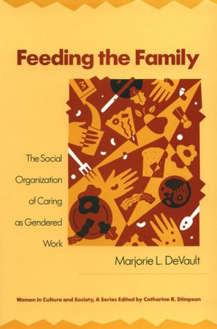 Feeding the Family The Social Organization of Caring as Gendered Work  1991 edition cover