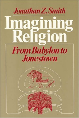 Imagining Religion From Babylon to Jonestown N/A edition cover