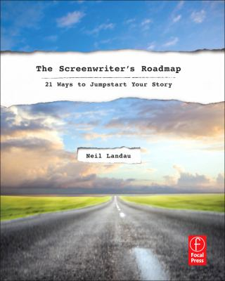 Screenwriter's Roadmap 21 Ways to Jumpstart Your Story  2012 edition cover