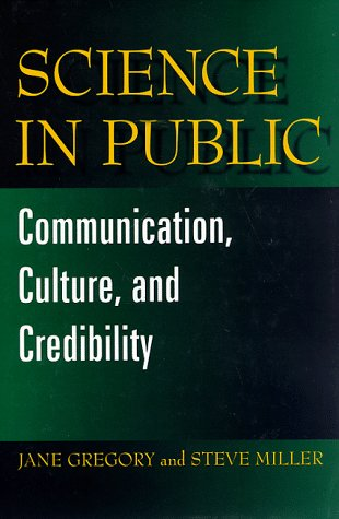 Science in Public Communication, Culture, and Credibility  1998 9780306458606 Front Cover