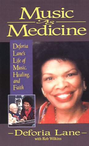 Music As Medicine Deforia Lane's Life of Music, Healing, and Faith  1996 (Reprint) edition cover