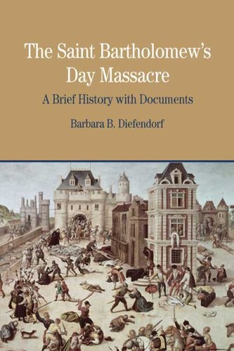 St. Bartholomew's Day Massacre A Brief History with Documents  2009 edition cover