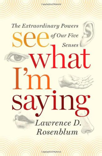 See What I'm Saying The Extraordinary Powers of Our Five Senses  2010 edition cover