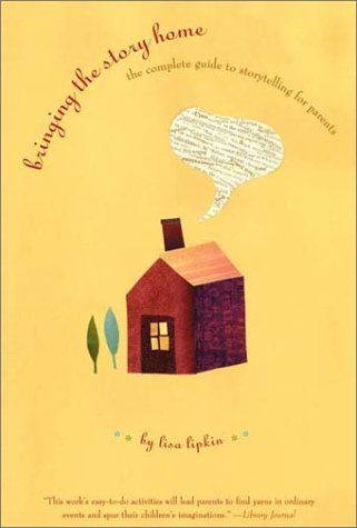 Bringing the Story Home The Complete Guide to Storytelling for Parents  2000 (Reprint) 9780393322606 Front Cover