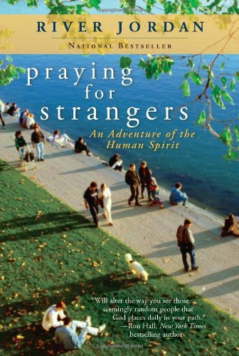 Praying for Strangers An Adventure of the Human Spirit N/A edition cover