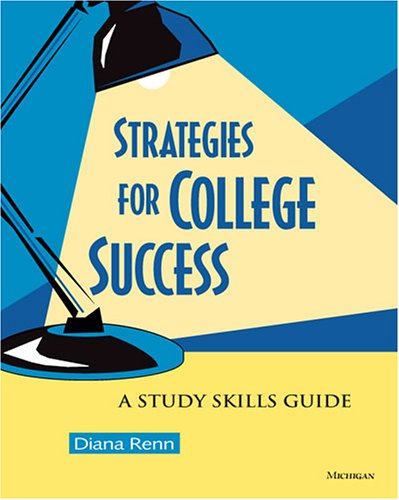 Strategies for College Success A Study Skills Guide  2005 9780472030606 Front Cover
