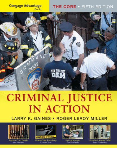 Cengage Advantage Books: Criminal Justice in Action The Core 5th 2010 9780495602606 Front Cover
