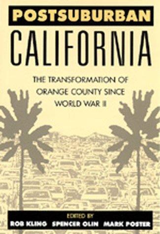 Postsuburban California The Transformation of Orange County since World War II N/A edition cover