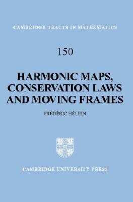 Harmonic Maps, Conservation Laws and Moving Frames  2nd 2002 (Revised) 9780521811606 Front Cover