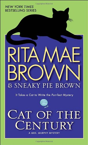 Cat of the Century A Mrs. Murphy Mystery N/A 9780553591606 Front Cover