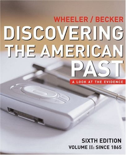 Since 1865 Discovering the American Past: A Look at the Evidence 6th 2007 edition cover