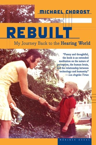 Rebuilt My Journey Back to the Hearing World  2006 edition cover