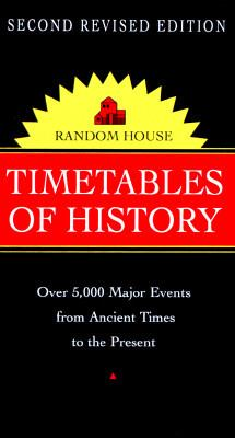 Timetables of History  2nd 1996 (Revised) 9780679769606 Front Cover