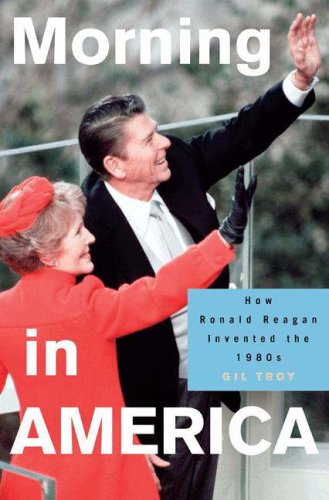 Morning in America How Ronald Reagan Invented the 1980's  2007 edition cover