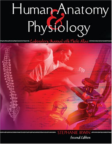 Human Anatomy and Physiology Laboratory Manual with Photo Atlas 2nd (Revised) 9780757528606 Front Cover
