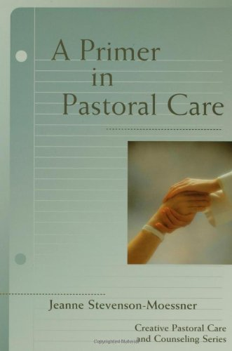 Primer in Pastoral Care   2005 9780800637606 Front Cover