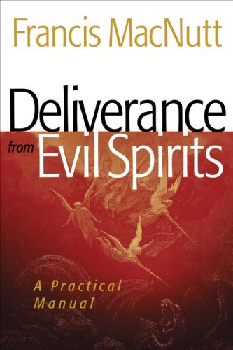 Deliverance from Evil Spirits A Practical Manual  2009 (Reprint) edition cover