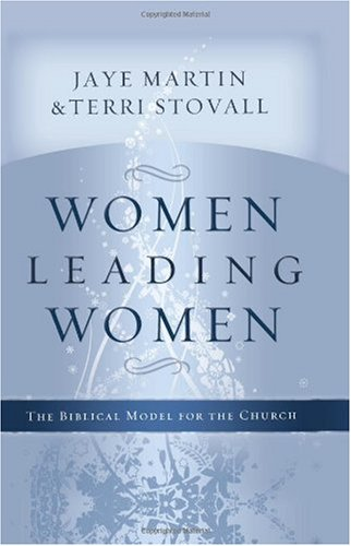 Women Leading Women The Biblical Model for the Church  2009 edition cover