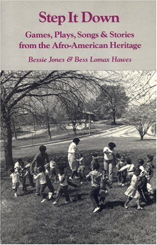 Step It Down Games, Plays, Songs, and Stories from the Afro-American Heritage  1987 (Reprint) edition cover