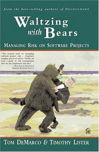 Waltzing with Bears Managing Risk on Software Projects  2003 edition cover