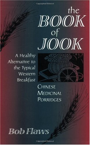 Book of Jook : Chinese Medicinal Porridges, a Healthy Alternative to the Typical Western Breakfast 1st edition cover