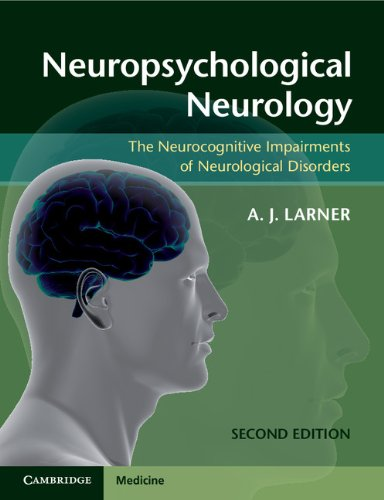 Neuropsychological Neurology The Neurocognitive Impairments of Neurological Disorders 2nd 2013 9781107607606 Front Cover