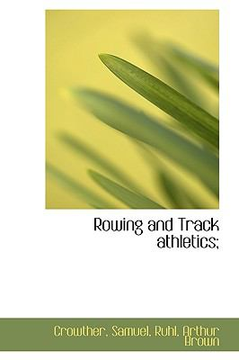 Rowing and Track Athletics; N/A 9781113464606 Front Cover